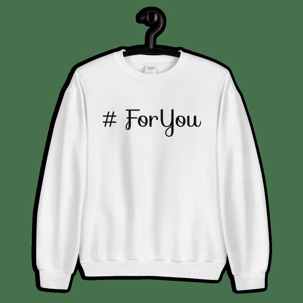 Image of For You Sweatshirt