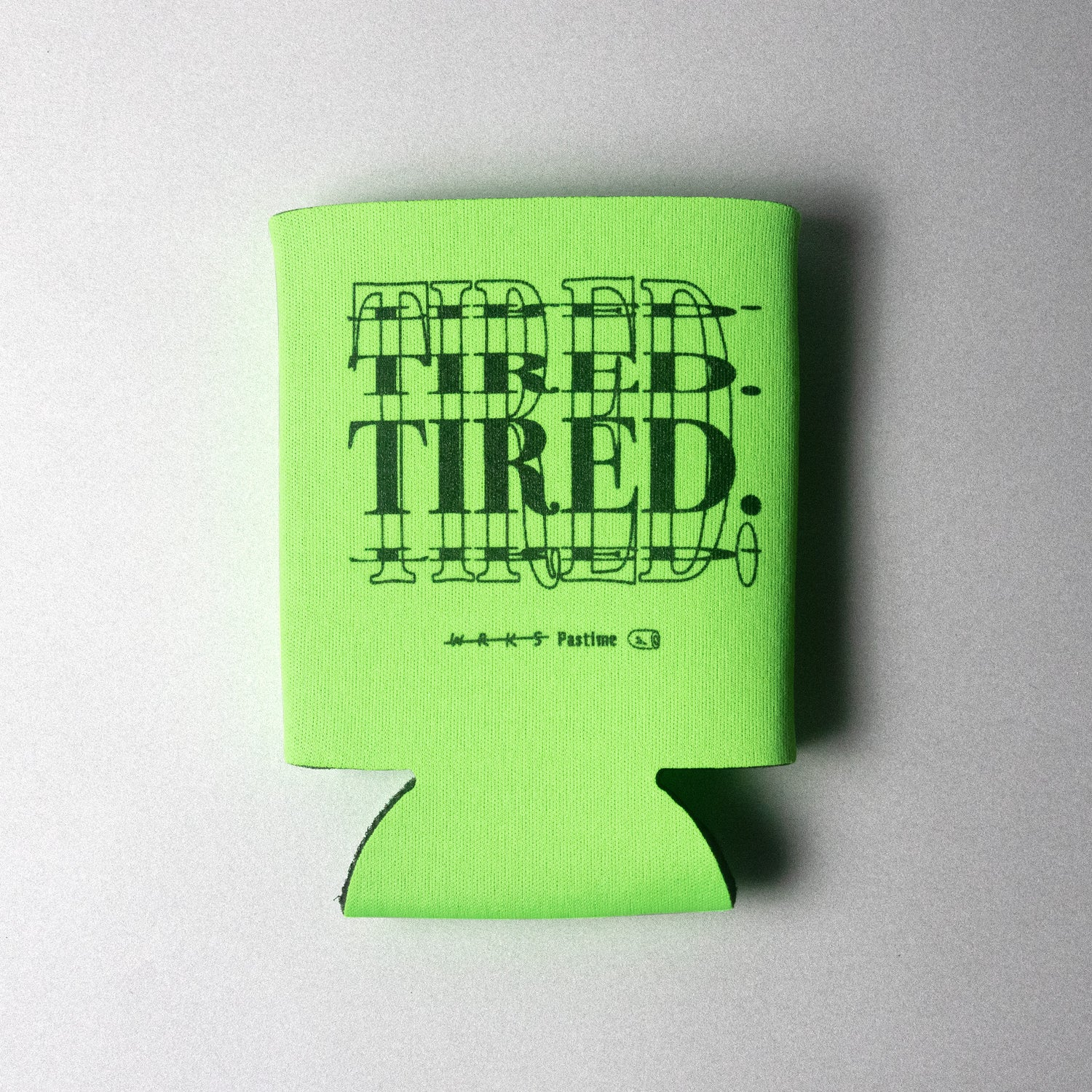 "Image of WRKS Pastime ""TIRED"" Koozie"