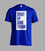 Image of Unisex Shut Up And Train Blue T-Shirt