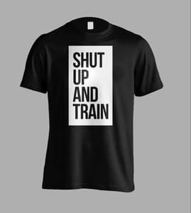 Image of Unisex Shut Up And Train Black T-Shirt