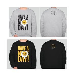 Image of Have a Nice Day CrewNeck