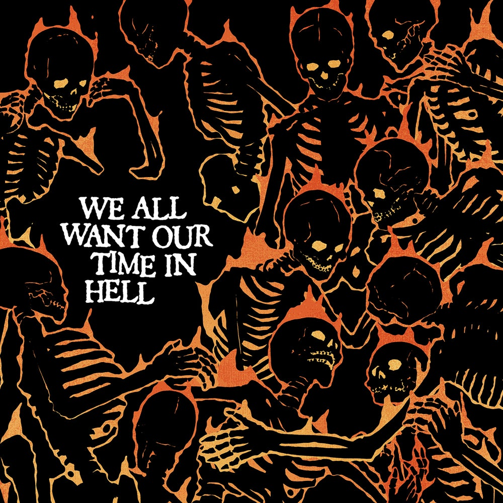 Image of We All Want Our Time In Hell LP