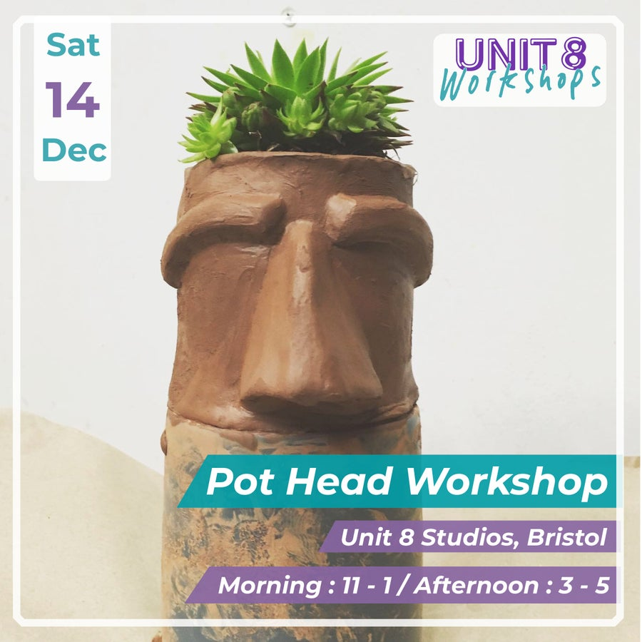 Image of Pot Head Workshop / Saturday 14th Dec