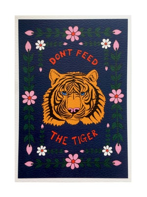 Image of Don't Feed The Tiger A5 Print