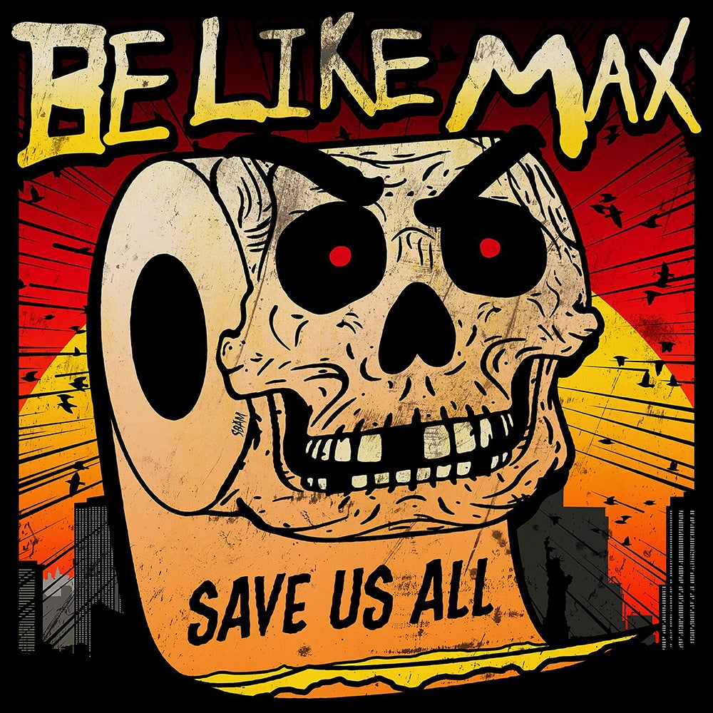 Be Like Max - Save Us All