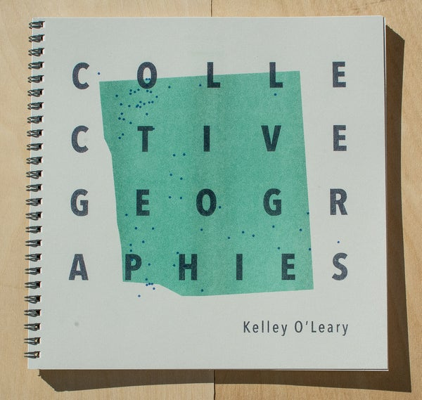 "Image of ""Collective Geographies"" by Kelley O'Leary"