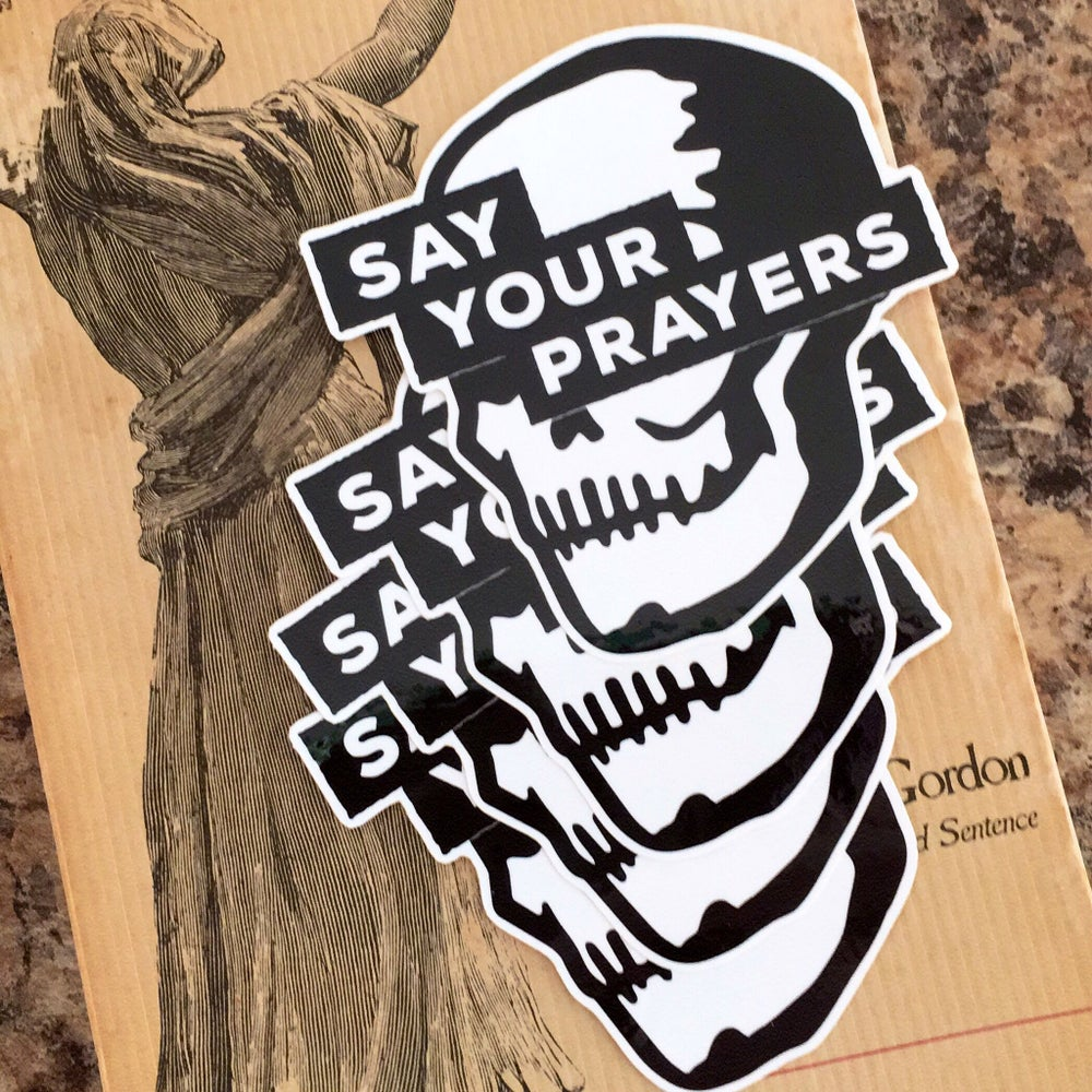 Image of Say Your Prayers Skull Sticker