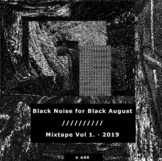 Image of Black Noise for Black August mixtape