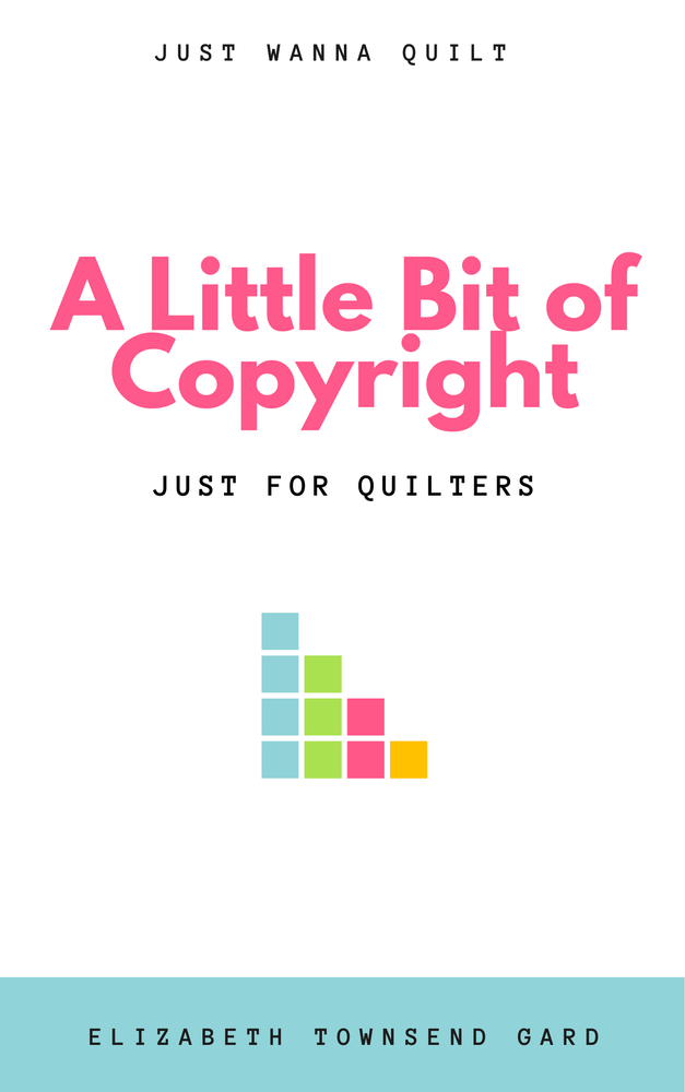 Image of Single Book: A Little Bit of Copyright: Just for Quilters