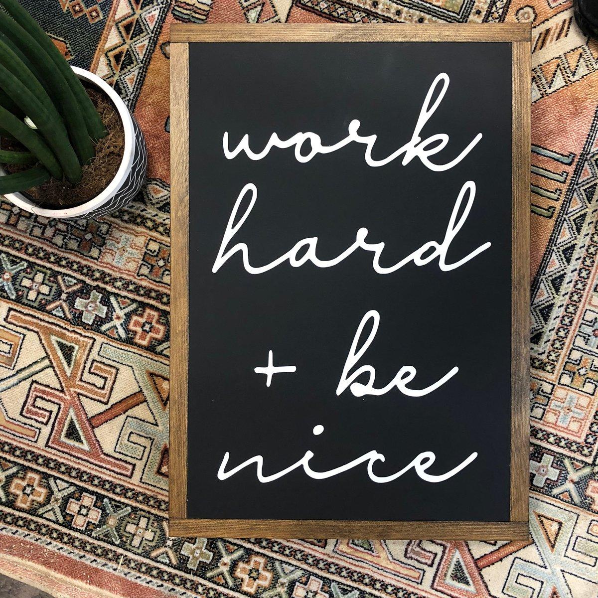 Image of Work Hard and Play Nice