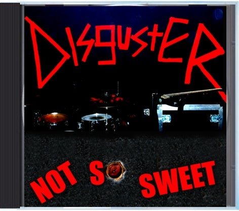 """Image of Disguster """"Not So Sweet"""" CD"""