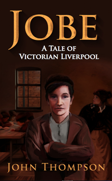 Image of Jobe - A tale of Victorian Liverpool by John Thompson