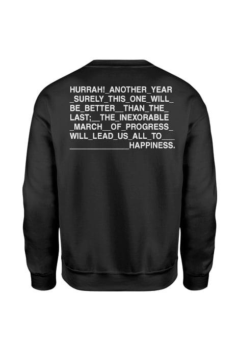 Image of ZSJ. Hurrah! Another Year Surely... Sweatshirt