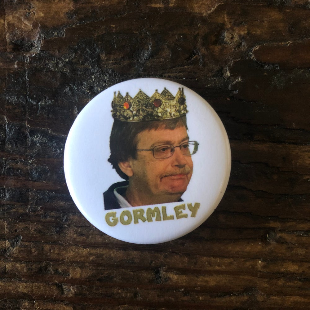 Image of HAIL GORMLEY! 👑 (LIMITED EDITION MARK GORMLEY PIN)