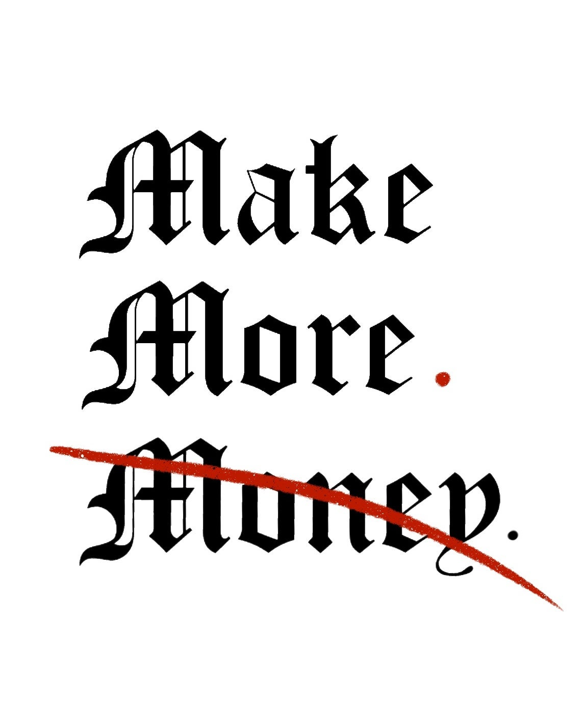 Image of Make more.