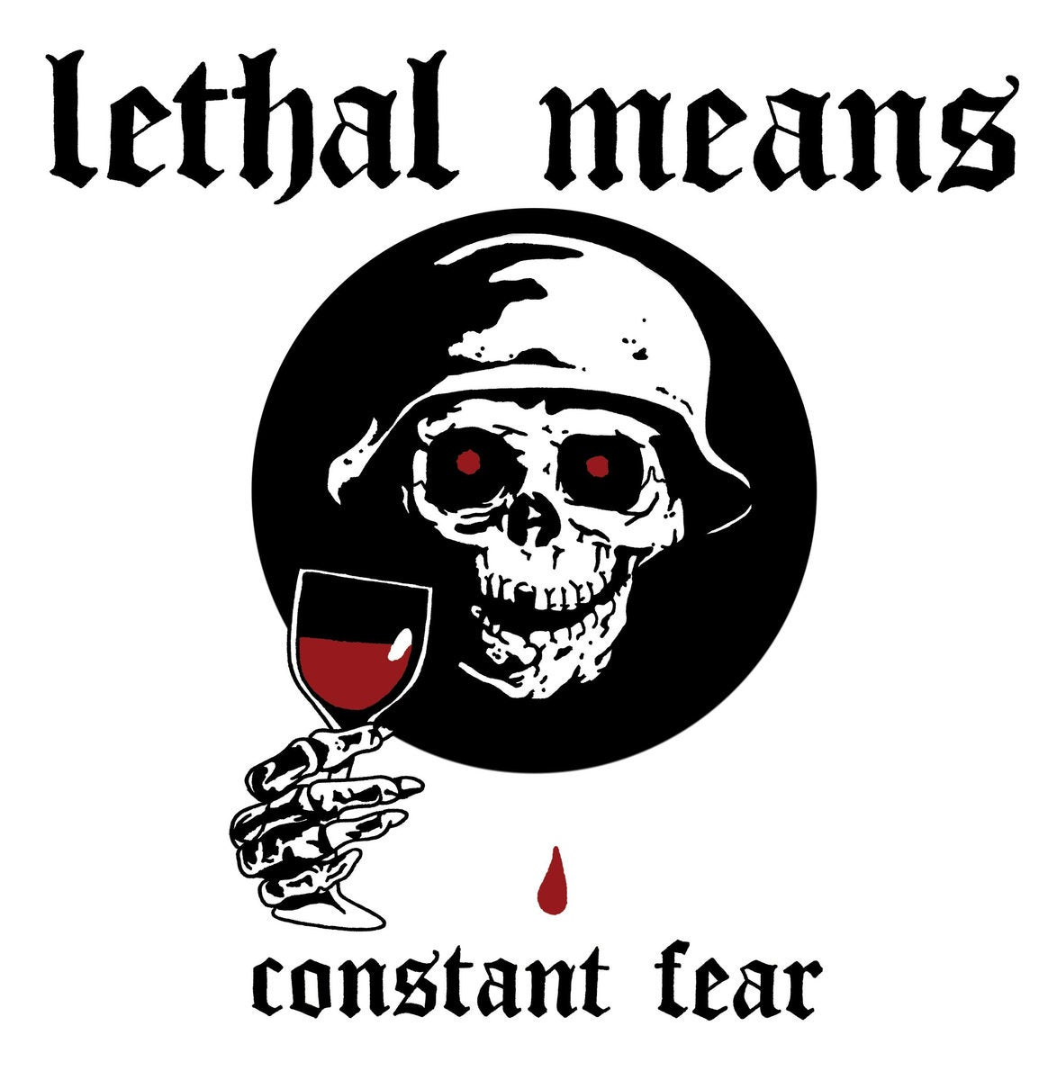 """Image of Lethal Means - Constant Fear 7"""""""