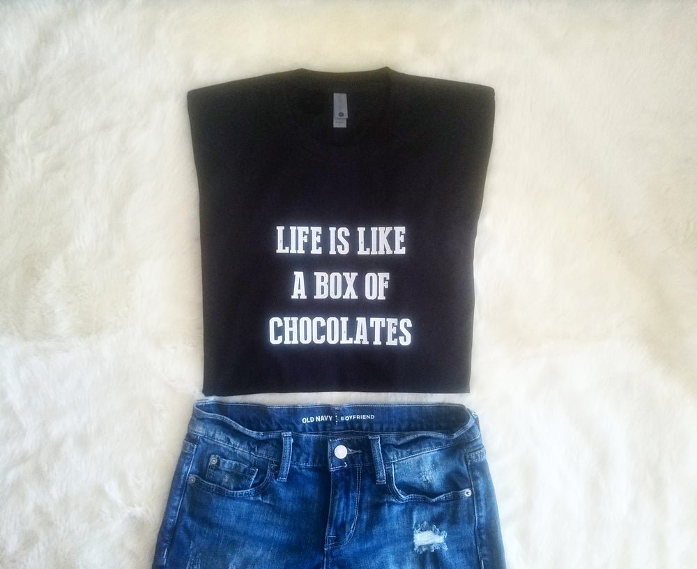 Image of Life is Like a Box of Chocolates - crew tee