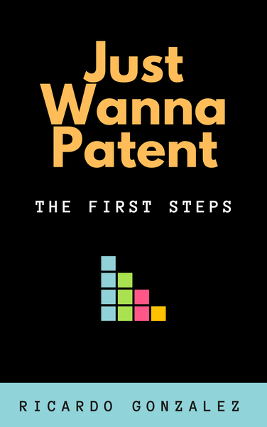 Image of Single Book: Just Wanna Patent: The First Steps (Pre-Order for December 1)