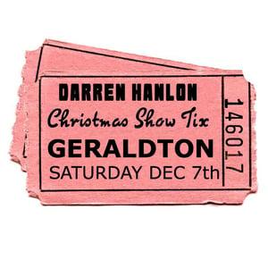 Image of Darren Hanlon - GERALDTON- SATURDAY 7th DEC - $22
