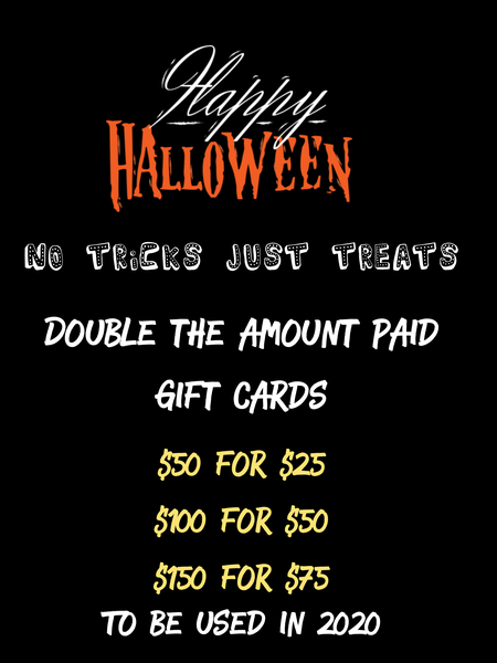 Image of No tricks just treats. Double the amount paid gift card.