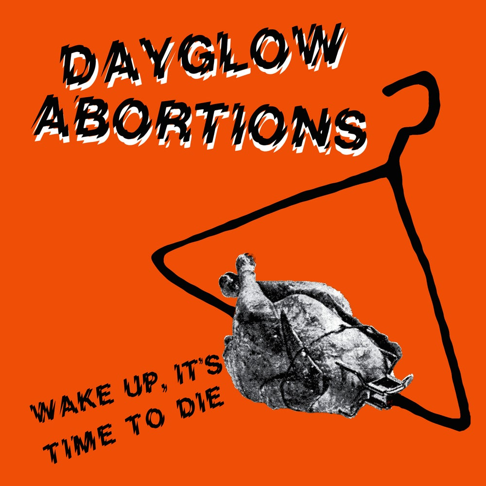 """Image of DAYGLOW ABORTIONS - """"Wake Up, It's Time To Die"""" 7"""" EP (1982)"""