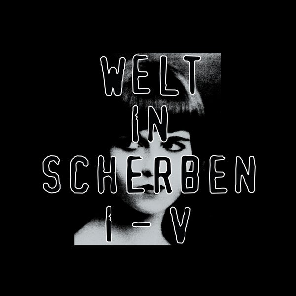 Image of [a+w lp028] Welt In Scherben - I-V (Remastered 2019) 2LP (out: 11.11.2019)