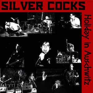 """Image of SILVER COCKS """"HOLIDAY IN AUSCHWITZ"""" 7"""""""