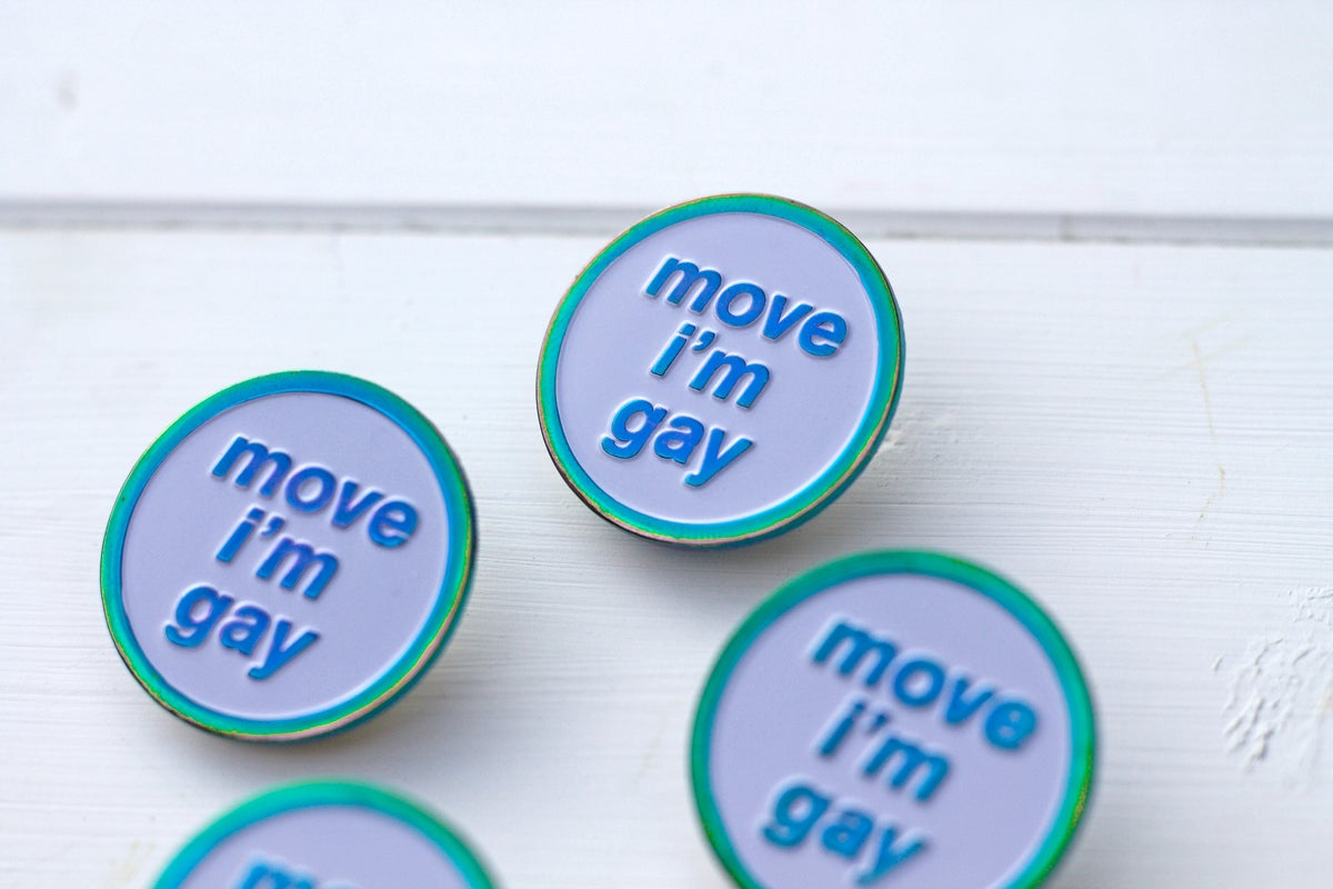 Image of Move i'm Gay Rainbow Enamel Pin Brooch