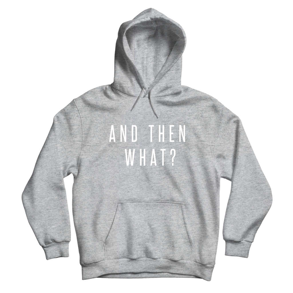 Image of And Then What – Mantra Hoodie (Gray)