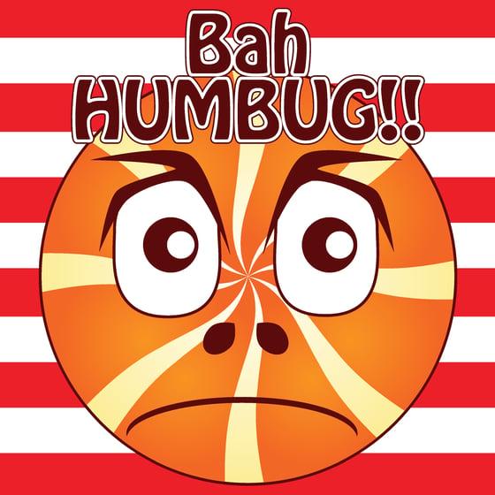 Image of Bah HUMBUG!!