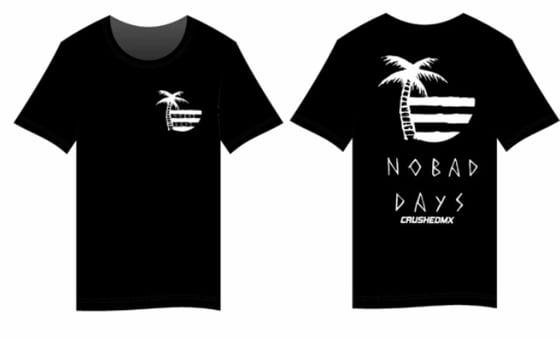 Image of No Bad Days Tee Shirt