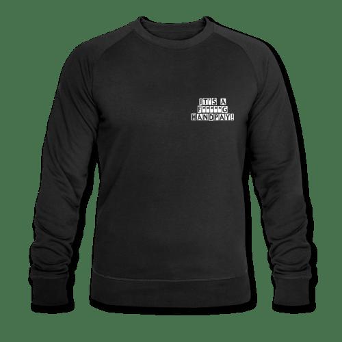 Image of IT'S A F*****G HANDPAY! Men's Organic Sweatshirt