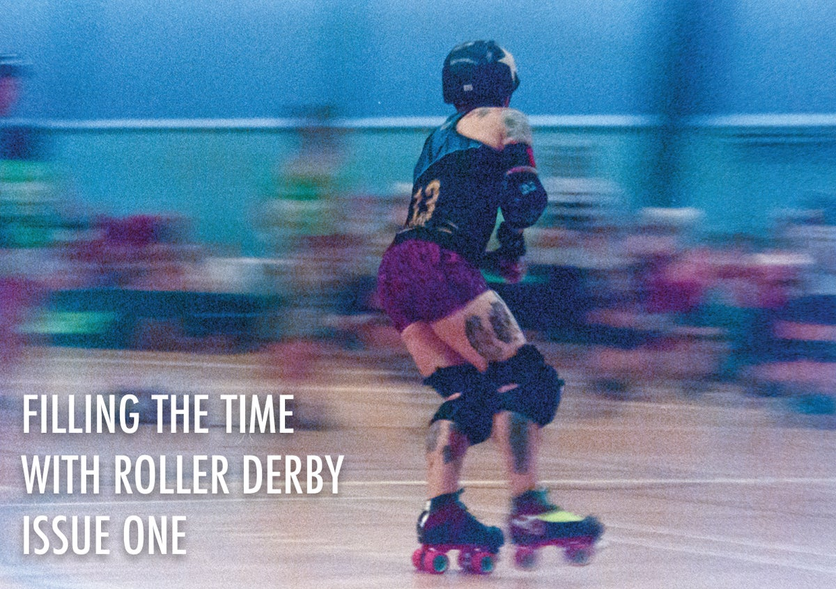 Image of Zine: Filling The Time With Roller Derby Issue One