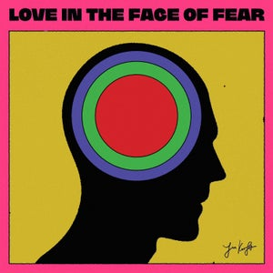 Image of LOVE IN THE FACE OF FEAR