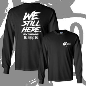 """Image of NEW! NBS """"WE STILL HERE"""" Ten Year Long Sleeve"""