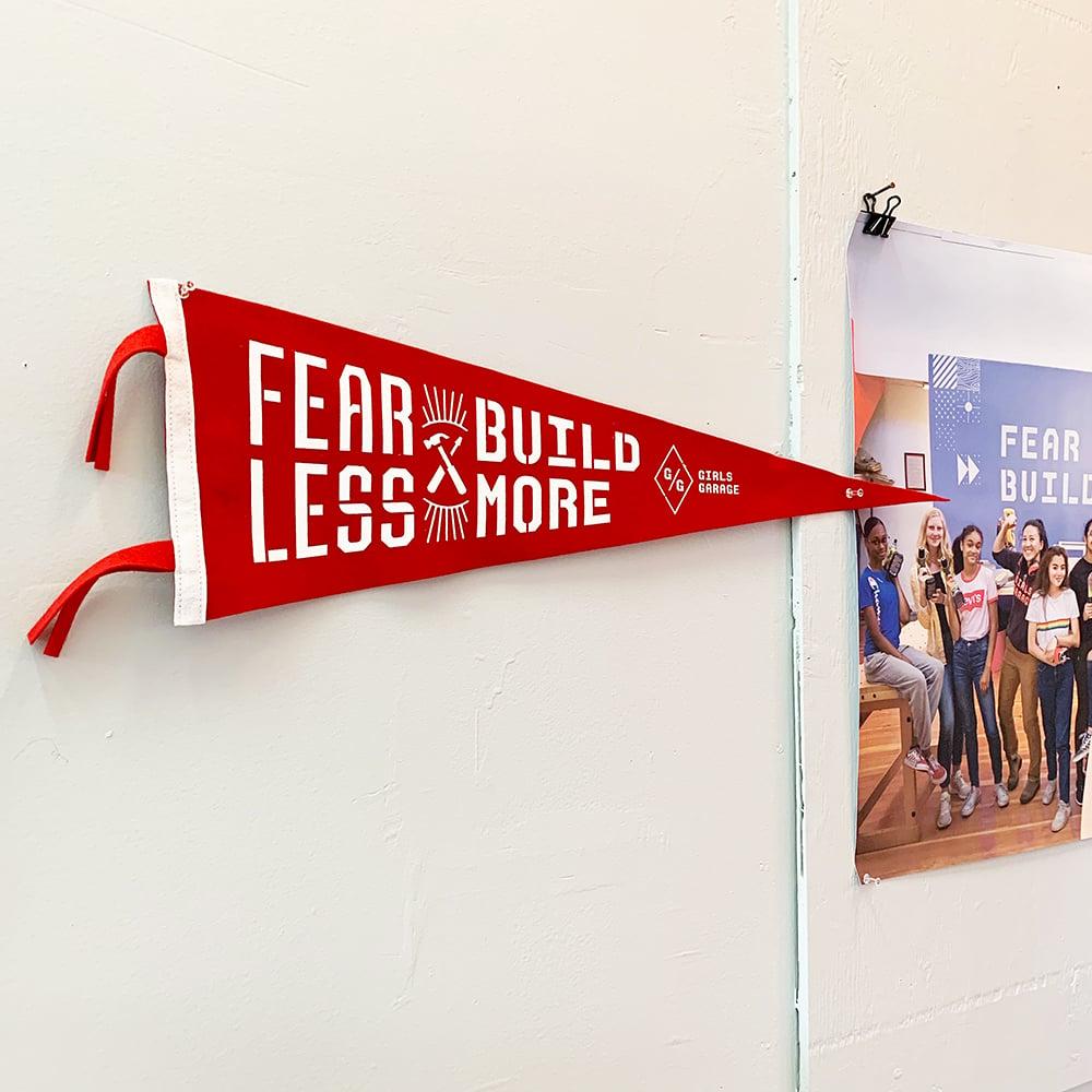 Fear Less. Build More. Felt Pennant