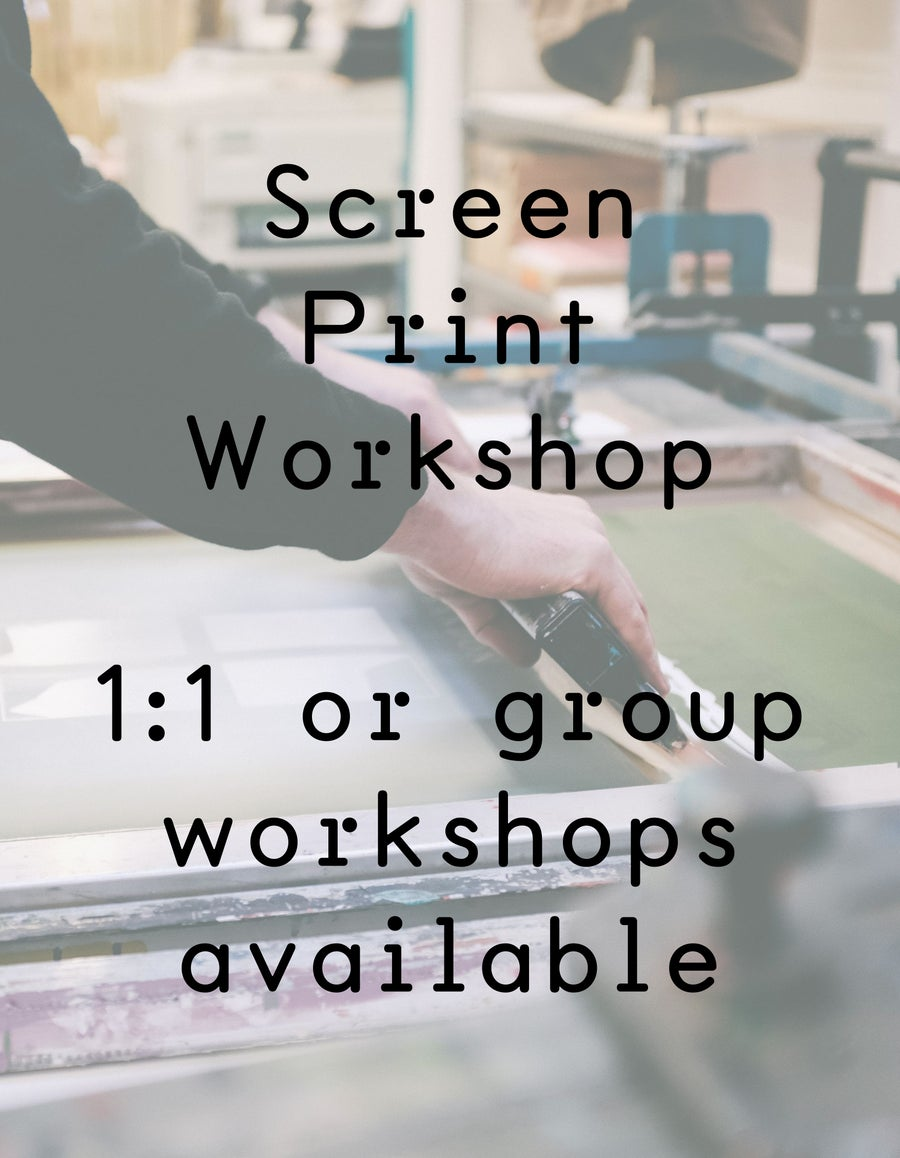 Image of Screen Printing workshop — 1 day workshop (1:1 or group sessions available)