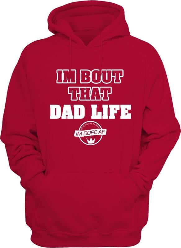 Image of I'm Bout That Dad Life hoodie