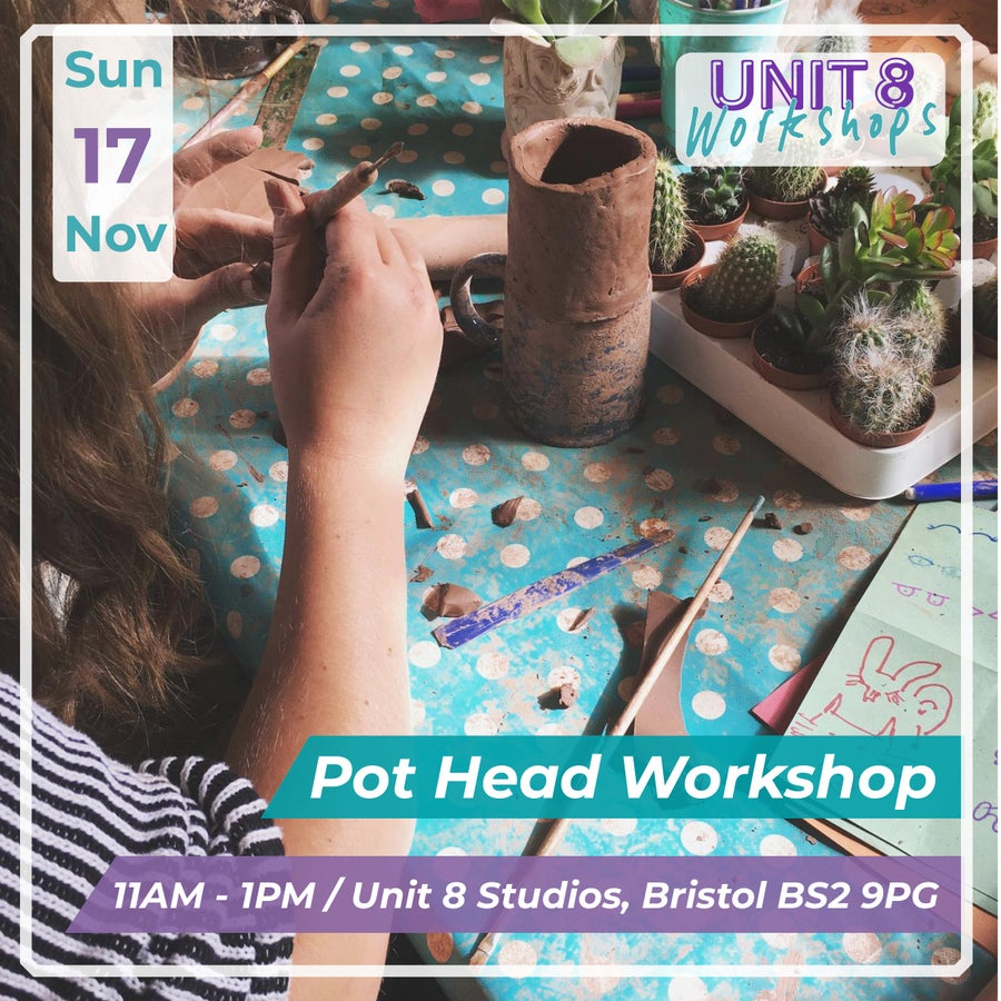 Image of Pot Head Workshop / Sunday 17th Nov