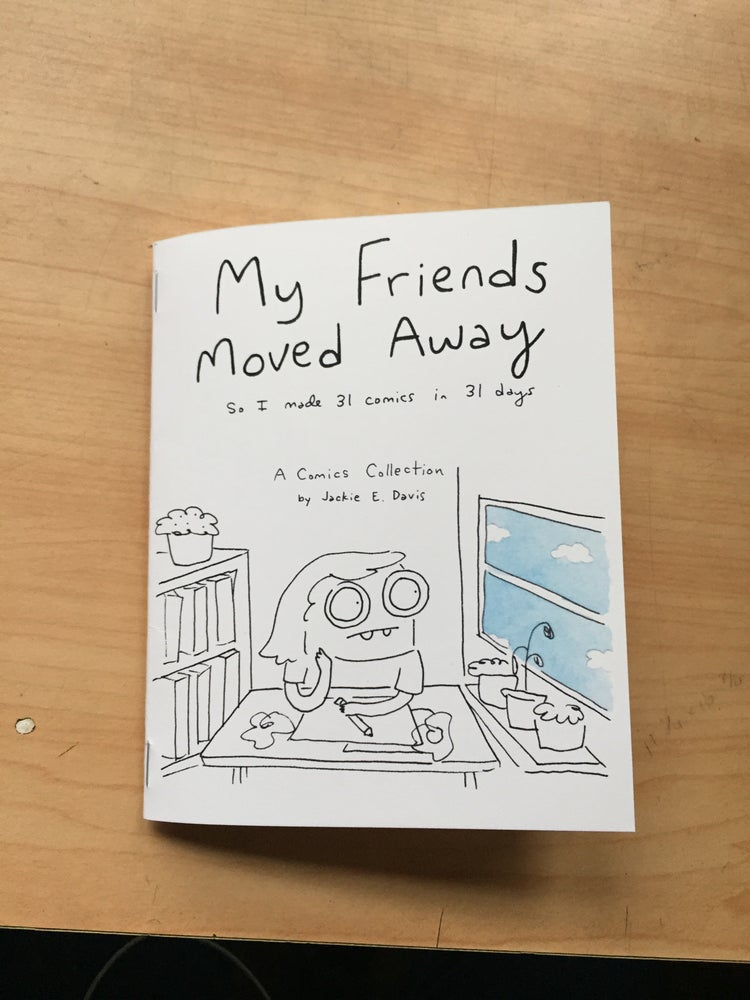 "Image of NEW ""My Friends Moved Away"" Zine"