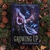 Growing Up (and Other Misunderstandings)