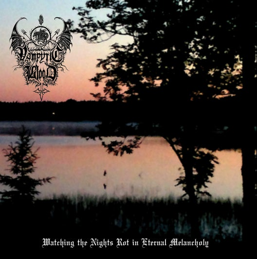 "Image of Vampyric Blood - ""Watching the Nights Rot in Eternal Melancholy"" CD"