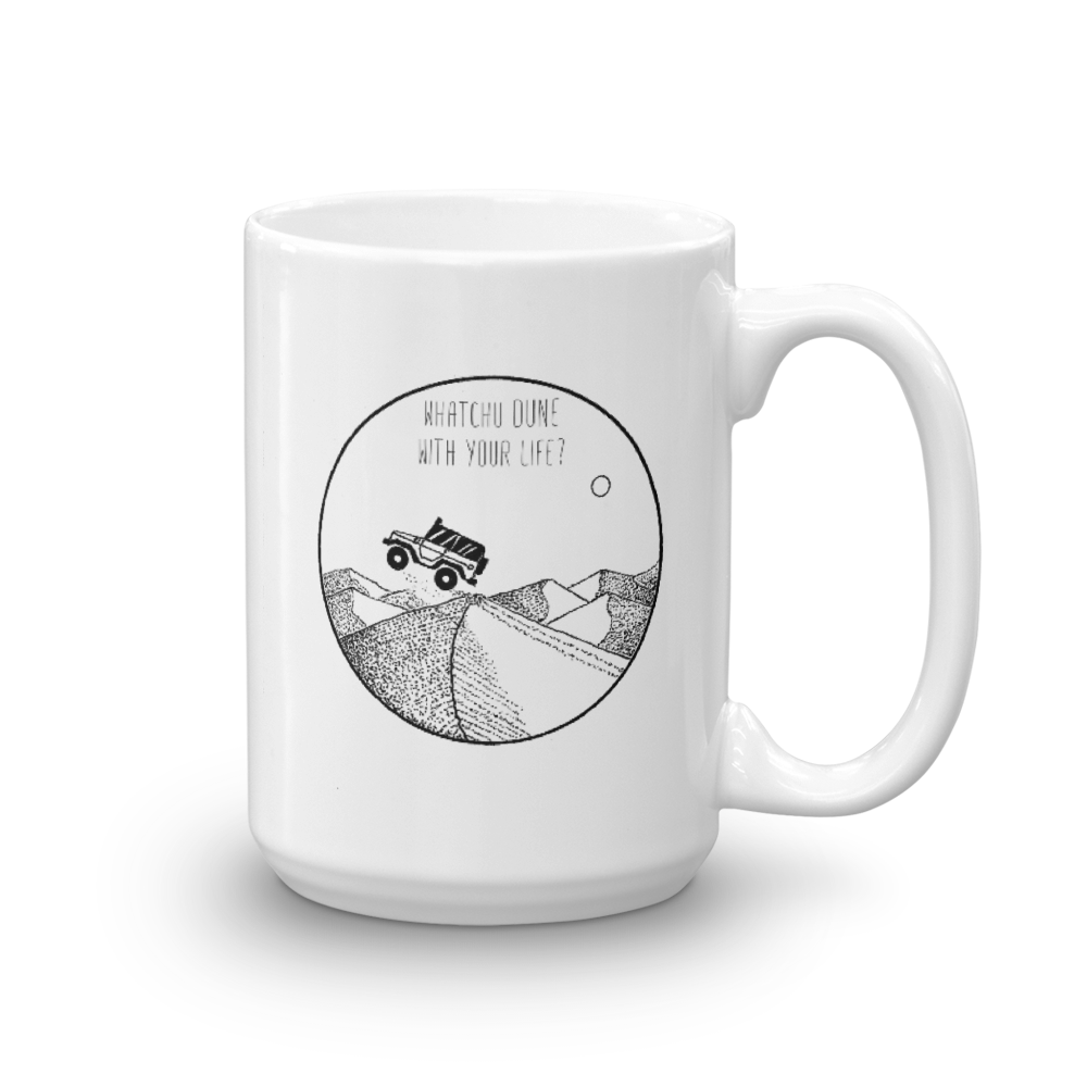 Image of Whatchu DUNE With Your Life Mug