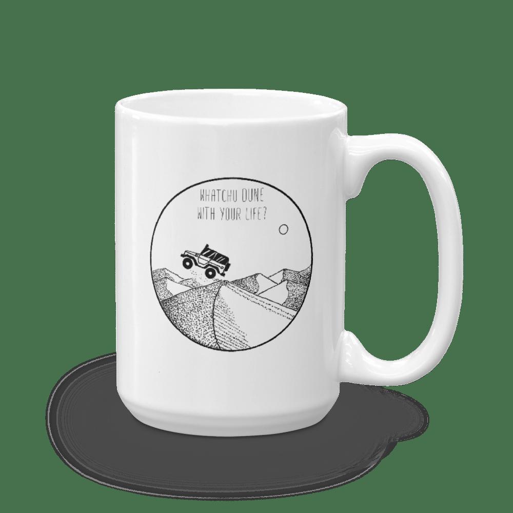 Image of Whatchu DUNE With Your Life Mug