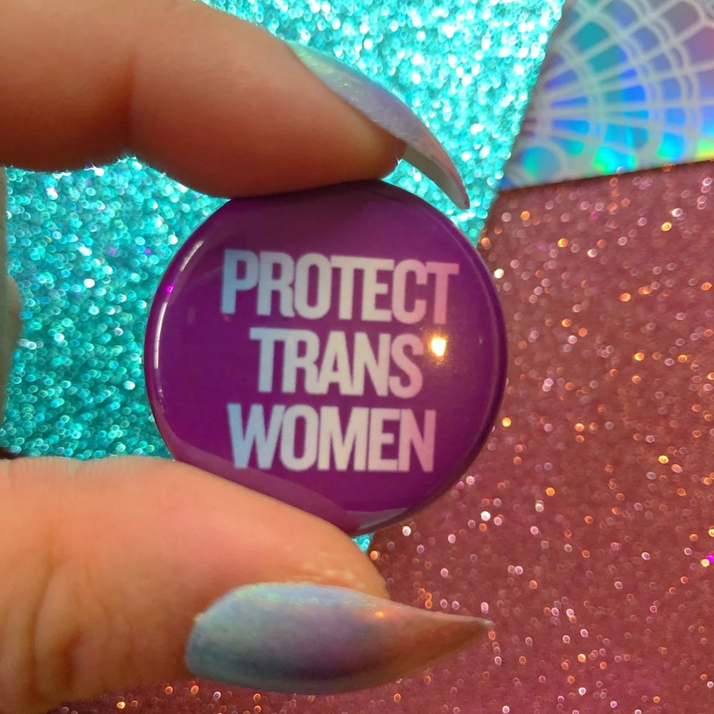 Image of Protect Trans Women Button Badge