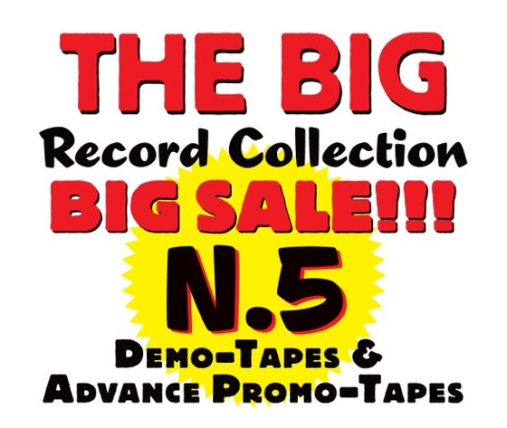 Image of THE BIG RECORD COLLECTION BIG SALE COLLEZIONE N. 5 - DEMO TAPES E ADVANCE PROMO TAPES (35 titoli)