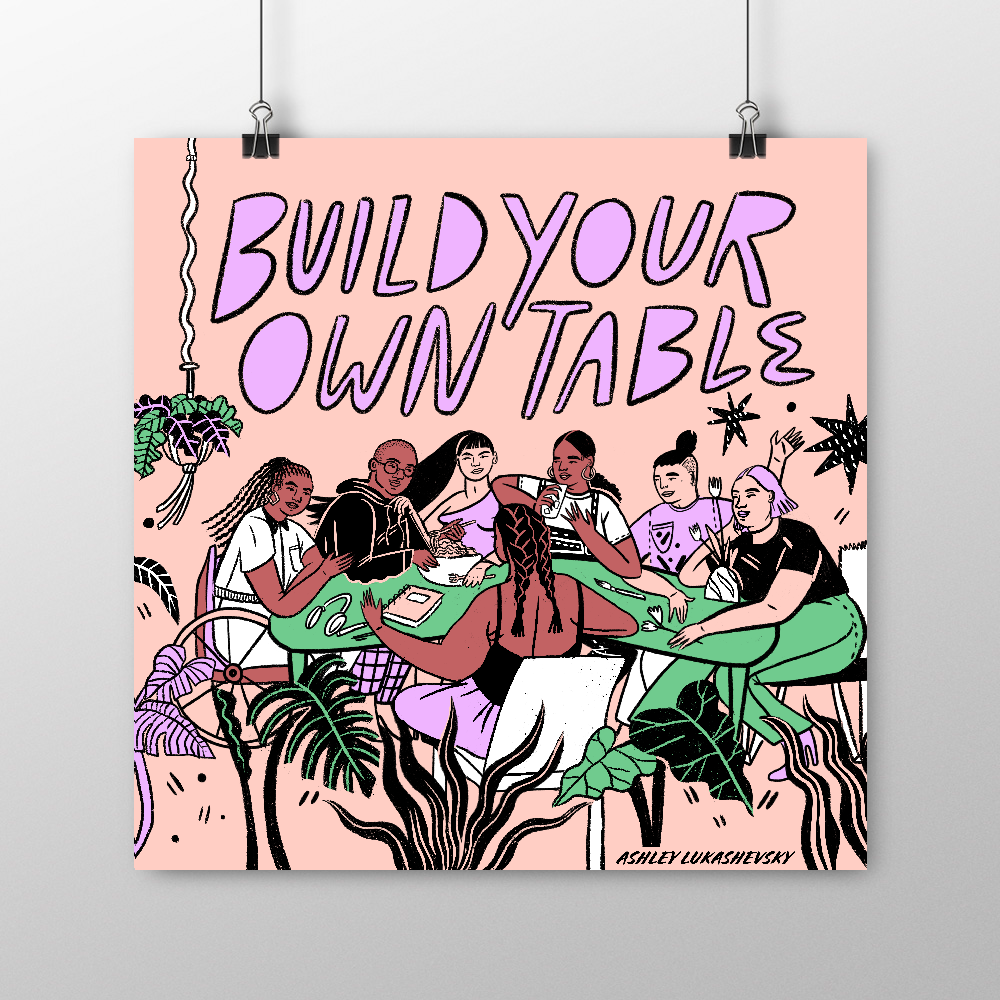 Image of Build Your Own Table by Ashley Lukashevsky (Screenprint)