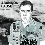 Image of ABANDON CAUSE 'POWER FAILURE' LP