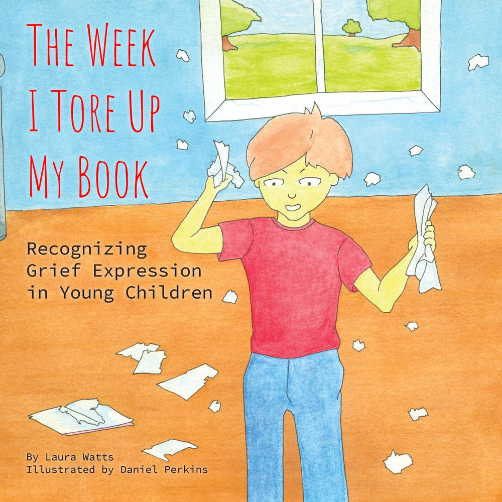 Image of The Week I Tore Up My Book: Recognizing Grief Expression in Young Children