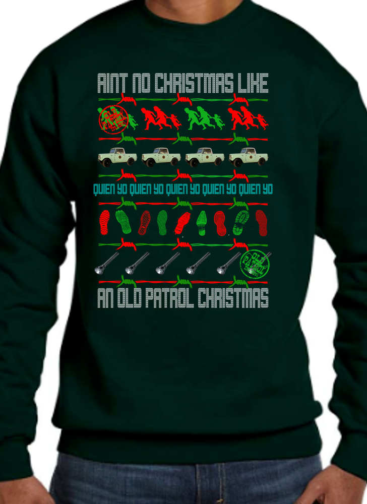 Image of AIN'T NO CHRISTMAS LIKE AN OLD PATROL CHRISTMAS ~ SWEATSHIRT